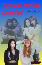 Typical Jenlisa Oneshot by JenlisaGurl
