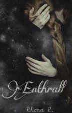 Enthrall by sighron