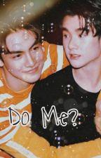 Do Me? by prraangko