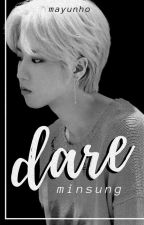 Dare || MinSung ✓ by MayUnhO