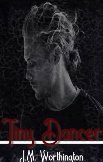 Tiny Dancer (Complete Story)