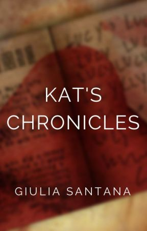 Kat's Chronicles [English Version] by giuliasntana