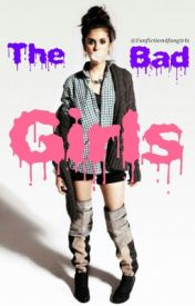 The Bad Girls by Fanfiction4fangirls