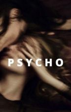Psycho by guccisisss