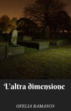 L'altra dimensione by OfeliaRamasco