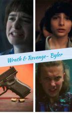 Wrath & Revenge- Byler by CozyGlowy
