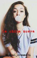 la chica nueva by Mental_dreams16