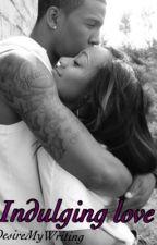 Indulging love by DesireMyWriting