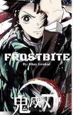 Frostbite //Kimetsu no yaiba male reader insert by xXBboyGenkaiXx