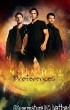 Supernatural Preferences by SPN-YoutuberHQ
