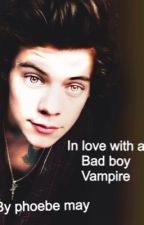 In love with a bad boy vampire (by phoebe may) by phoebsharry123