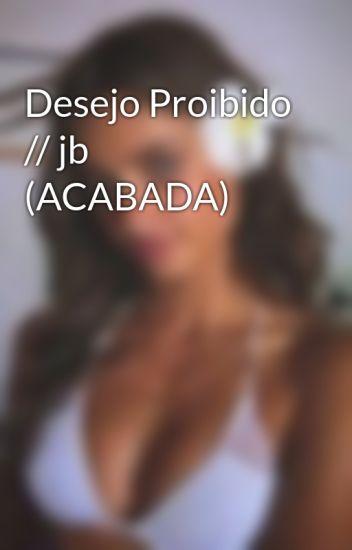 Desejo Proibido // jb (ACABADA)