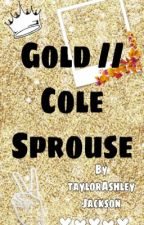 Gold//Cole Sprouse by taylorashleyjackson