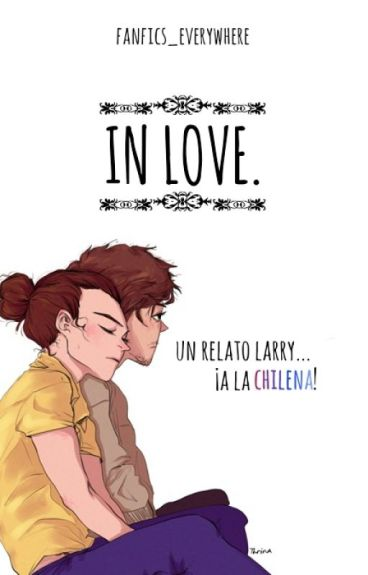 In love. [Larry Stylinson] [Chileno]