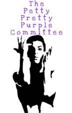 The Petty Pretty Purple Committee  by ShonaShaniece
