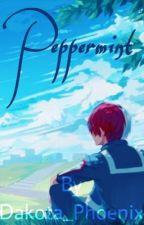 Peppermint.    Shouto Todoroki x Reader  by Dakota_Phoenix_