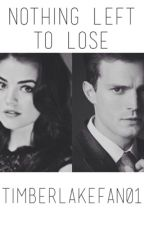 Nothing Left To Lose - (A Jamie Dornan Fanfiction) by timberlakefan01