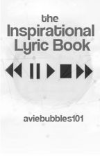 The Inspirational Lyric Book by aviebubbles101