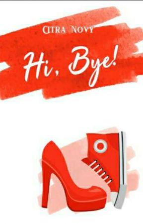 Hi, Bye! #Buku3 Satu Atap Series [Sudah Terbit] by cappuc_cino