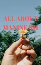 ABOUT MAXINEJIJI by margauxflisca