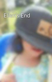 Ellen's End by Xcaliber96