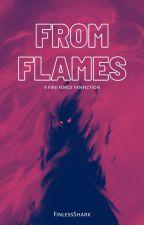 from flames | a fire force fan fiction by FinlessShark