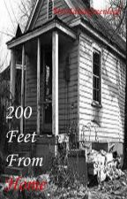 200 Feet From Home (Completed Short Story) by MrsAdriaGreenleaf