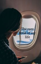 My rant book of my life by TheAdminAnonymous