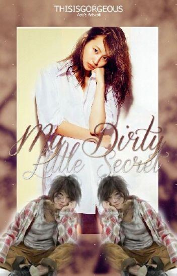 My Dirty Little Secret.