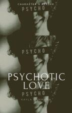 Psychotic Love [AHS Character x Reader] by kaylahammann