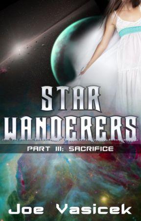 Star Wanderers: Sacrifice (Part III) by JoeVasicek