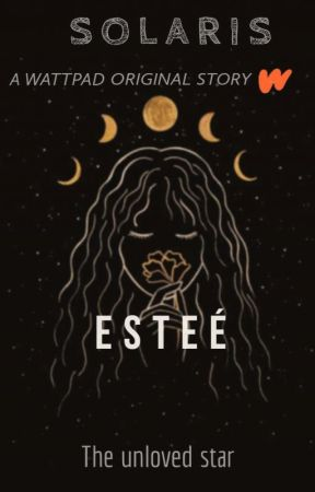 ESTÉE -THE UNLOVED STAR (COMPLETED) (#cosmicawards2019) by stellsola