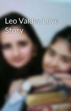 Leo Valdez Love Story by Esmeralda_Grace