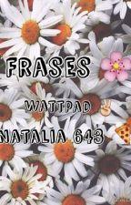Frases by Natalia643