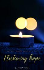 Flickering Hope. by _MissMoody_