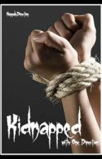 Kidnapped with One Direction :Completed: by HannahDirection