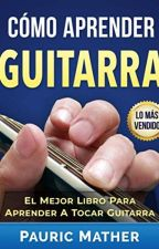 Cуmo Aprender Guitarra [PDF] by Pauric Mather by fucefinu48302