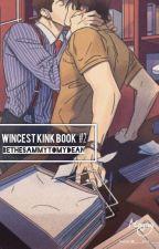 Wincest Kink Book #2 by BeTheSammyToMyDean