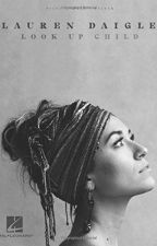 Lauren Daigle - Look Up Child (PDF) by Lauren Daigle by maweculo84111