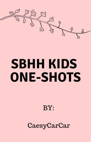 SBHH Kids One-Shots