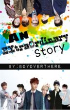 An EXtraOrdinary Story [EXO fanfic] by BoyOverThere