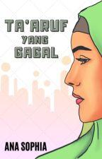 Ta'aruf Yang Gagal by _Ana5ophia_