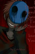 I Dont Need Eyes To See I Love You (EJ X Reader) by xhay_hayx