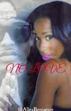 No Love (August Alsina Love Story) by Leaa__Leaa