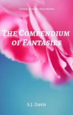 The Compendium of Fantasies by SammyDavis7