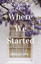 Where We Started by fadedcigarettes