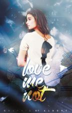Love Me, Not (Sean O'Donnell/Cameron Dallas Fanfic) by fearlessforeverful