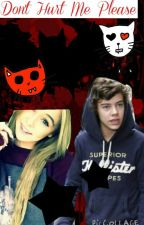 Don't Hurt Me Please ( a Harry Styles fanfic) by Ashleigh-xoxo