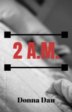 2 A.M. by Donna-Dan