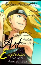 Art is an Explosion ||Naruto - Deidara - 4 Tailed Jinchūriki Fanfic|| by Rocklee_Toshiro1993